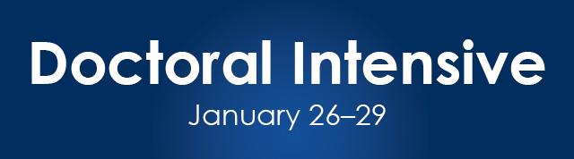 Doctoral Intensive, Jan. 26-29