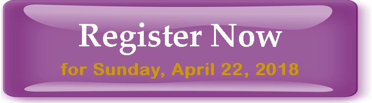 Register Now for Sunday April 22