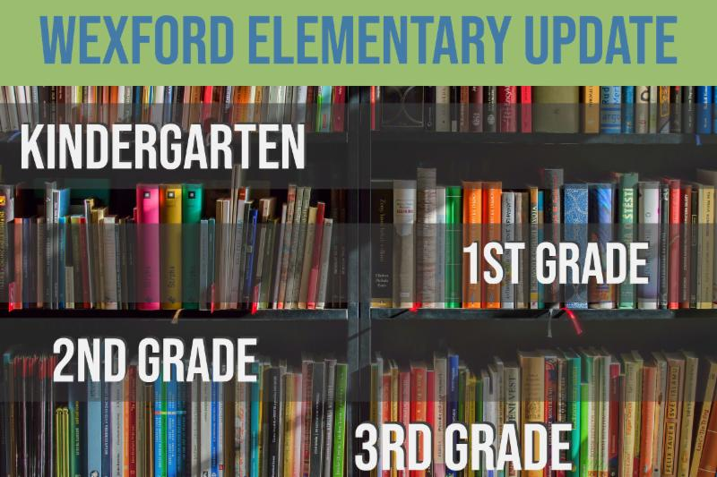 Wexford Elementary Update, 1-3 grades.
