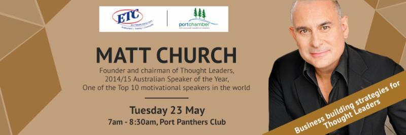 Port Chamber Breakfast - Matt Church motivational speaker: Thought