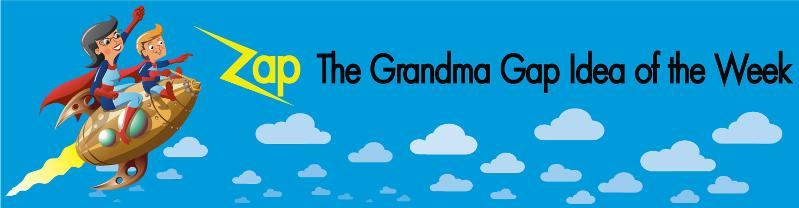 Zap the Grandma Gap Family History Ideas