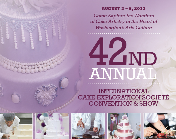 August 3-6, 2017 – Come explore the wonders of cake artistry in the heart of Washington's Arts Culture. 42nd Anual International Cake Exploration Societe Convention & Shower
