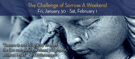 The Challenge of Sorrow: A Weekend