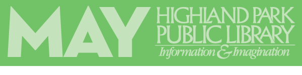 May 2017 Highland Park Public Library enewsletter
