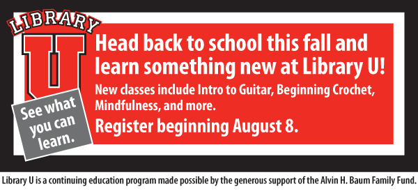 Head back to school this fall and learn something new at Library U!