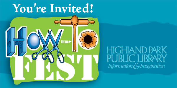 How-To Fest at Highland Park Public Library