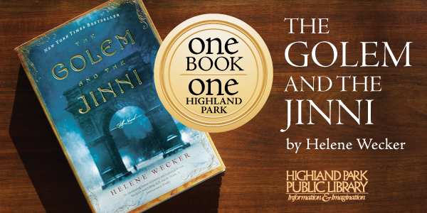 One Book One Highland Park: The Golem and the Jinni by Helene Wecker