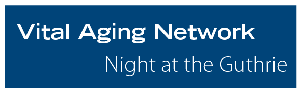 Vital Aging Network Night at the Guthrie