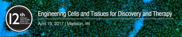 Wisconsin Stem Cell Symposium - April 19, 2017