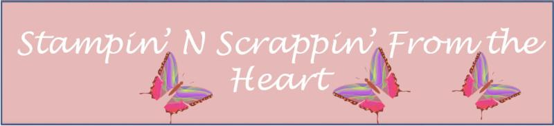 Stampin' N Scrappin' From the Heart