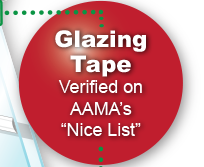 Glazing Tapes - Verified on AAMA's Nice List