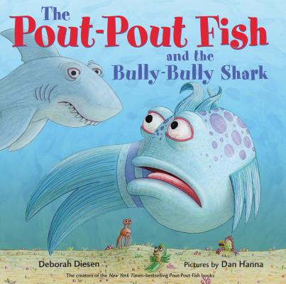 Pout-Pout Fish and the Bully-Bully Shark