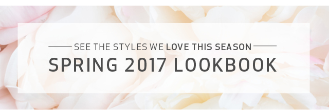 Check Out The New Spring 2017 LookBook!