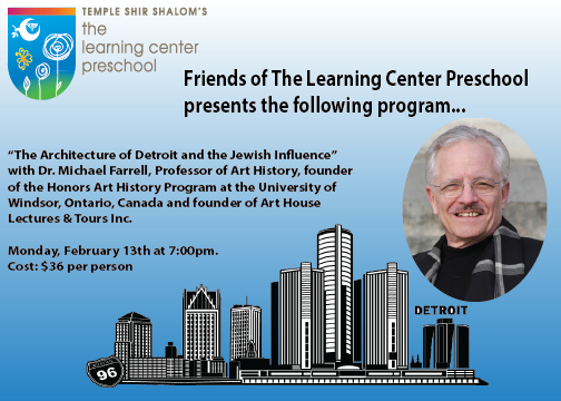 """The Architecture of Detroit and the Jewish Influence"" with Dr. Michael Farrell @ Temple Shir Shalom (The Dave and Joyce Sakwa Family Sanctuary)"