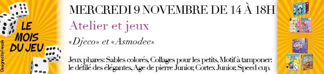Mercredi 9 novembre de 14 à 18h - Atelier et jeux Djeco et Asmodee