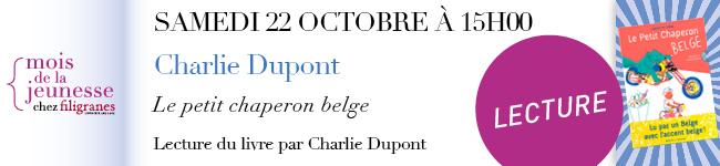 Samedi 22 octobre à 15h - Charlie Dupont - en lecture - Le petit chaperon Belge