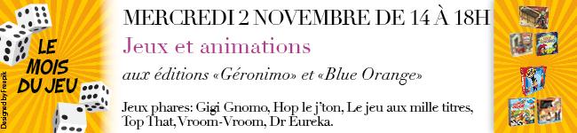 Mercredi 2 novembre de 14h à 18h - Jeux et animations aux éditions Geronimo et Blue Orange