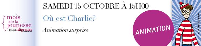 Samedi 15 octobre à 15h - Où est Charlie - Animation surprise