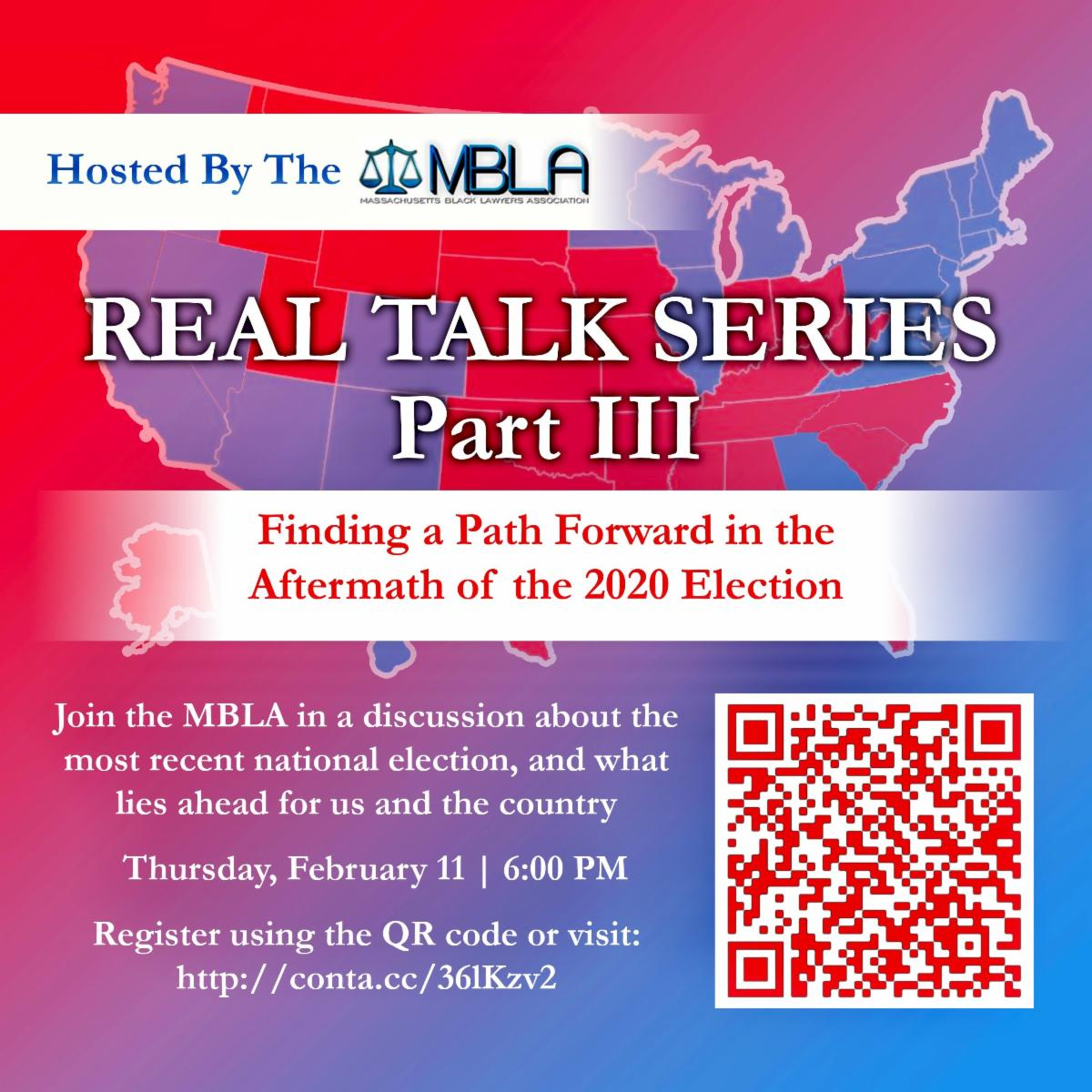 Hosted by the MBLA, Real Talk Series Part III: Finding a Path Forward in the Aftermath of the 2020 Election -- Join the MBLA in a discussion about the most recent national election, and what lies ahead for us and the country. THURSDAY FEBRUARY 11 6PM.