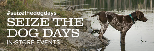 Orvis Seize The Dog Days Event- August 12th