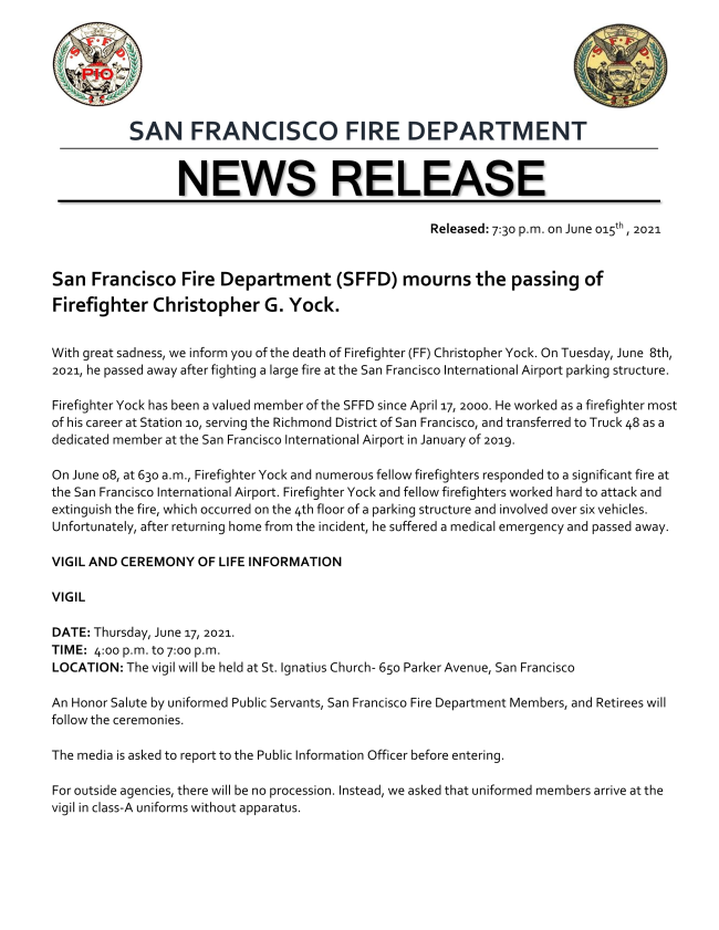 With great sadness, we inform you of the death of Firefighter (FF) Christopher Yock. On Tuesday, June  8th, 2021, he passed away after fighting a large fire at the San Francisco International Airport parking structure.