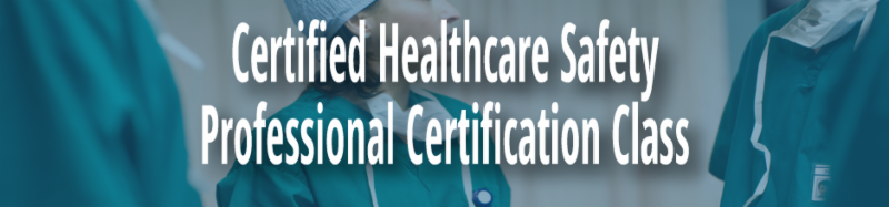 Certified Healthcare Safety Professional (CHSP) Certification Class