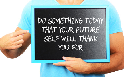 Do something that your future will thank you for