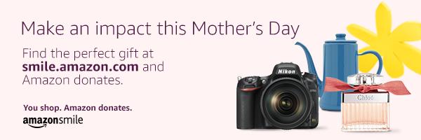 Amazon Smiles. Mother's Day 2019.
