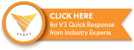 Click here for V3 Quick Response from Industry Experts