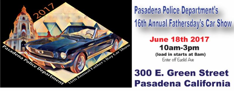 The Pasadena Police Departments Th Annual Fathers Day Car Show - Pasadena car show