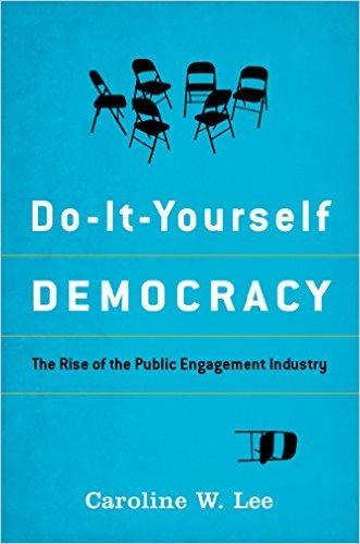Book reviews do it yourself democracy smarter states the in the current issue of governance robert chaskin reviews do it yourself democracy by caroline w lee lees analysis is unsettling chaskin says solutioingenieria Choice Image