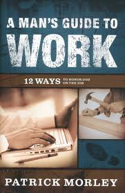 A Man's Guide to Work