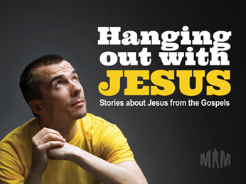 Hanging out with Jesus