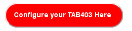 Configure your TAB403 Here
