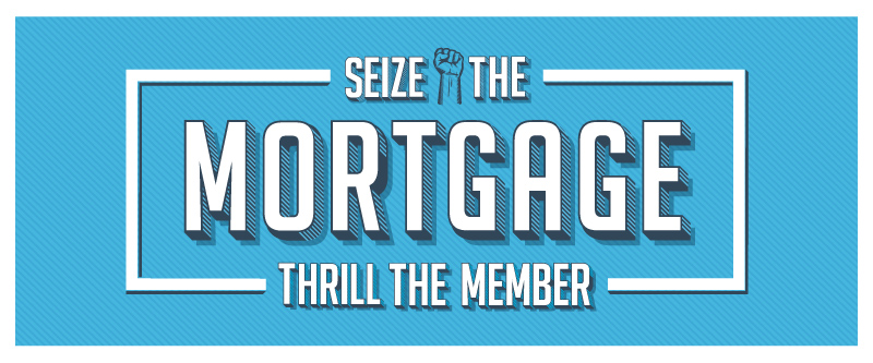Seize the Mortgage