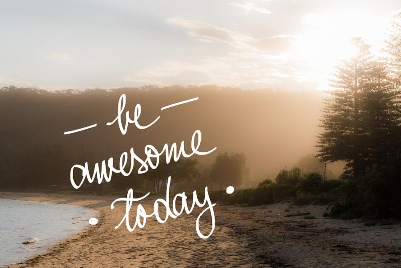Be Awesome Today message. Handwritten motivational text over sunset calm sunny beach background with vintage filter applied