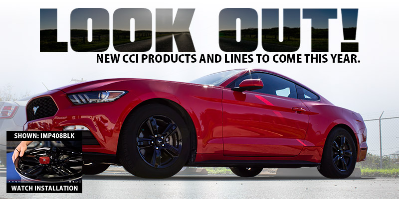 Look Out! New CCI products and lines to come this year.