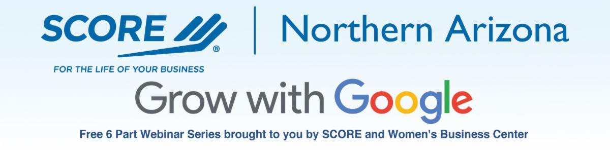 SCORE Northern Arizona Grow with Google Series