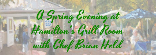 A Spring Evening at Hamilton_s Grill Room with Chef Brian Held