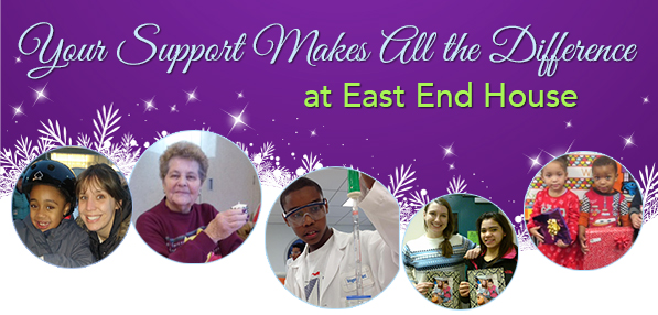 Your Support Makes All the Difference at East End House