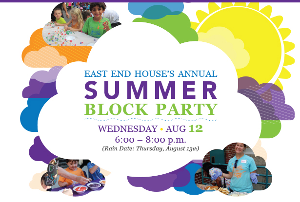 EAST END HOUSE ANNUAL SUMMER BLOCK PARTY