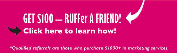 Get $100. RUFFer a Friend. Click here to learn how.