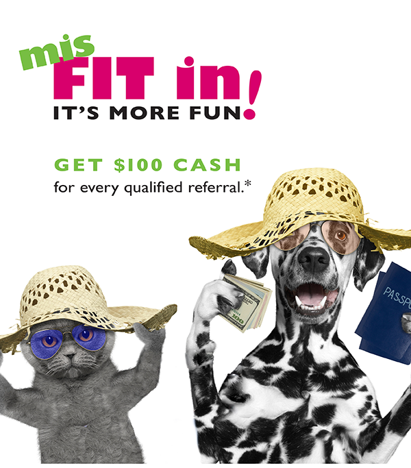 MisFit In. It's More Fun! GET $100 CASH for every qualified referral. Qualified referrals are those who purchase $1000+ in marketing services.