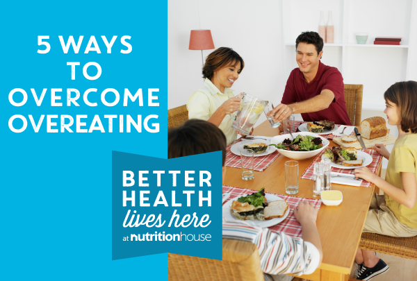 5 Ways to Overcome Overeating