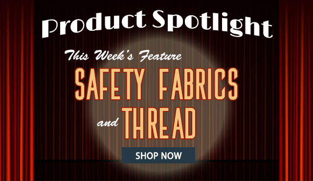 product spotlight - this week's feature - specialty thread - safety fabrics and thread - shop now