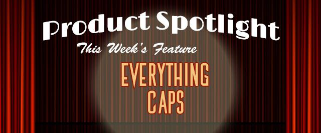 product spotlight this weeks feature everything caps shop now