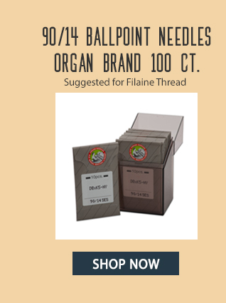 90/14 ballpoint needles organ brand 100 ct. suggested for filaine thread