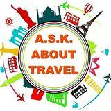 A.S.K. ABOUT TRAVEL