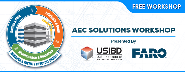 AEC Solutions Workshops, presented by USIBD & FARO
