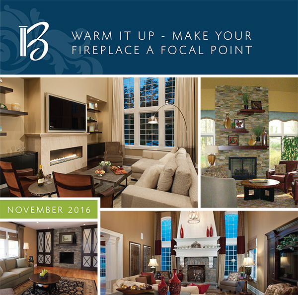 November 2016 - Warm it up - Make your fireplace a focal point